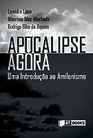 Apocalipse Agora: Uma Introdução ao Amilenismo