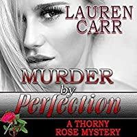 Murder by Perfection (A Thorny Rose Mystery Book 3)
