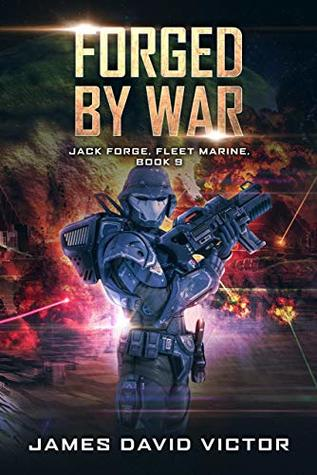 Forged by War (Jack Forge, Fleet Marine Book 9)
