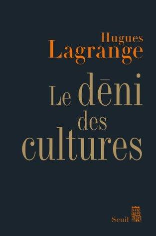 Le déni des cultures (Sciences humaines (H.C.))