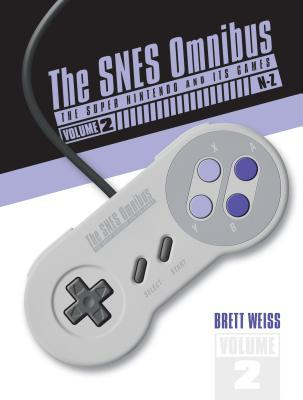The Snes Omnibus: The Super Nintendo and Its Games, Vol. 2 (N-Z)