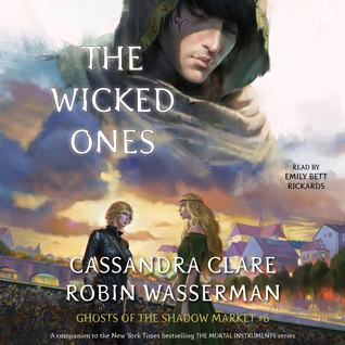 The Wicked Ones by Cassandra Clare