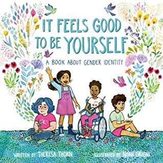 It Feels Good to Be Yourself by Theresa Thorn