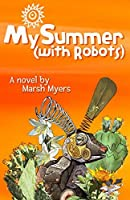My Summer (with Robots) (Quinton's Curious Mind)