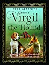 Virgil the Hound: Against All Odds, One Hound Breaks Away From the Pack