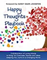 Happy Thoughts Playbook: Collaborative Workbook Helping You Remove Blocks To Happiness In a Playful Way.