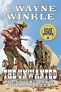 The Unwanted : The Adventures Of Lucas Morgan