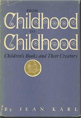 From Childhood to Childhood: Children's Books and Their Creators