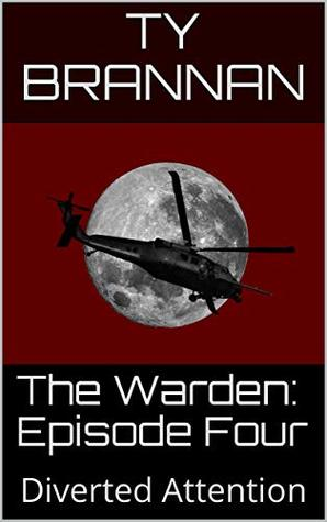 The Warden: Episode Four: Diverted Attention