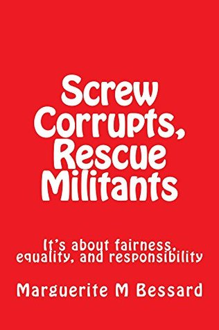 Screw Corrupts, Rescue Militants: It's about fairness, equality, and responsibility