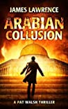 Arabian Collusion (A Pat Walsh Thriller #4)