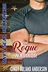 The Rogue Warrior (Navy SEAL Romances 2.0)