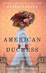 American Duchess: A Novel of Consuelo Vanderbilt