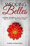 Wedding Belles: A Novel in Four Parts