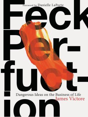 Feck Perfuction by James Victore