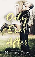 Only Ever After (River Bend Book 2)