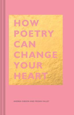 How Poetry Can Change Your Heart