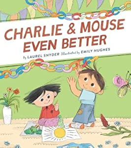 Charlie & Mouse Even Better (Charlie & Mouse #3)