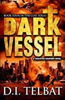 Dark Vessel (The COIL Series) (Volume 4)