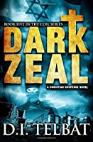 Dark Zeal (The COIL Series) (Volume 5)
