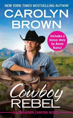 Cowboy Rebel by Carolyn Brown
