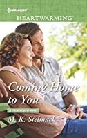 Coming Home to You (A True North Hero Book 3)
