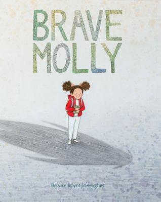 Brave Molly by Brooke Boynton Hughes