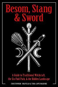 Besom, Stang  Sword: A Guide to Traditional Witchcraft, the Six-Fold Path  the Hidden Landscape