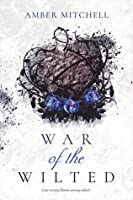 War of the Wilted (Garden of Thorns, #2)