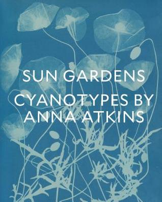 Sun Gardens: Cyanotypes by Anna Atkins