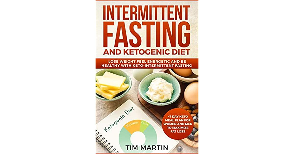 Intermittent Fasting And Ketogenic Diet Lose Weight Feel Energetic