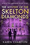 The Mystery of the Skelton Diamonds (Detective Lavender Mysteries)