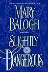 Book cover for Slightly Dangerous (Bedwyn Saga, #6)