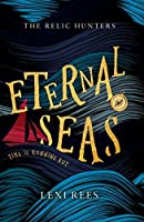 Eternal Seas: The Relic Hunters: Book One