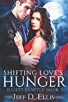 Shifting Love's Hunger by Jeff D. Ellis