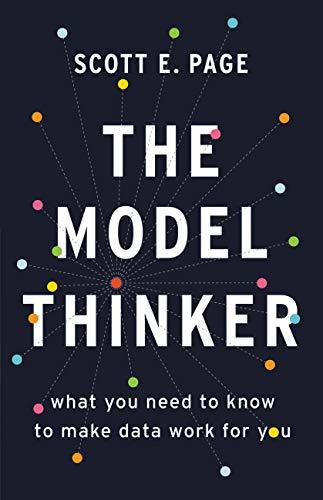 The Model Thinker- What You Need t