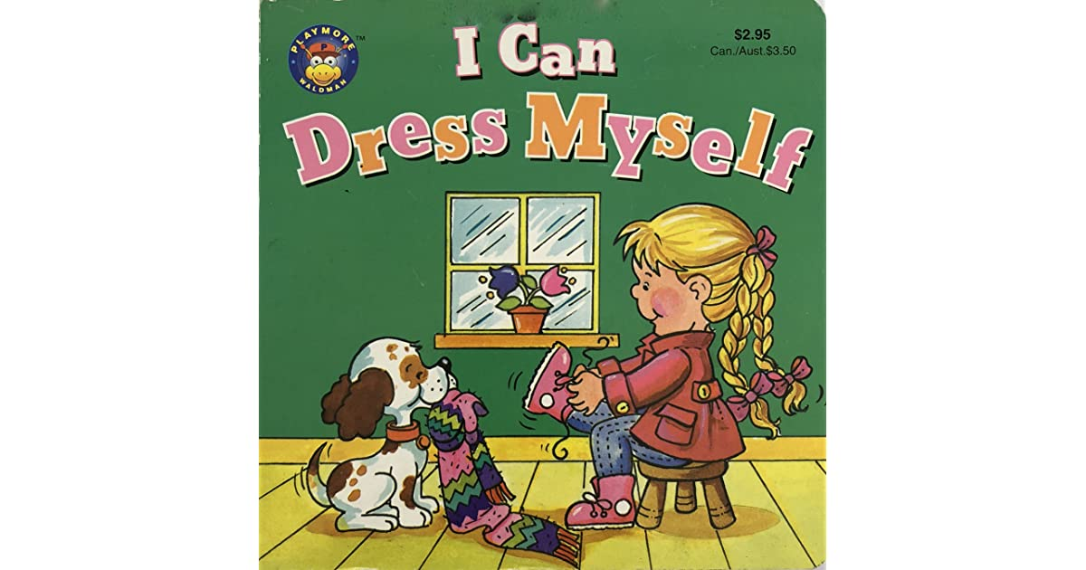 41d23d090 I Can Dress Myself by Playmore