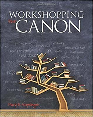 Workshopping the Canon by Mary E. Styslinger