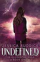 Undefined (The Elemental Saga Book 1)
