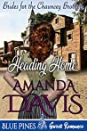 Heading Home (Brides for the Chauncey Brothers Book 3)
