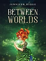Between Worlds (Faery Realm, #1)