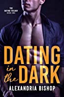 Dating in the Dark (Dating Trilogy) (Volume 1)