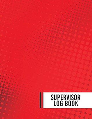 Supervisor Log Book: Business Communication Log Template