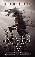 Never To Live: an Echofall Rising novel