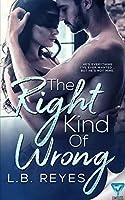 The Right Kind of Wrong (The Right Kind of Wrong, #1)