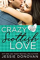 Crazy Scottish Love (Love in Scotland Book 1)