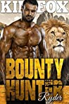 Bounty Hunter: Ryder (The Clayton Rock Bounty Hunters of Redemption Creek, #1)