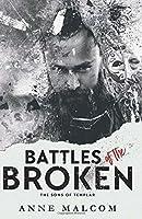 Battles of the Broken (The Sons of Templar MC) (Volume 6)