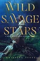 Wild Savage Stars (Sweet Black Waves, #2)
