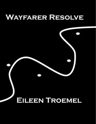 Wayfarer Resolve (Wayfarer, #18)